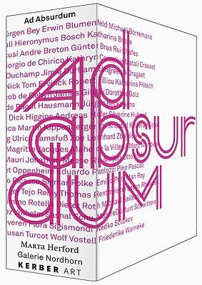 Ad Absurdum: Energien Des Absurden Von der Klassischen Moderne Bis Zur Gegenwart/Energies Of The Absurd From Modernism Till Today 9783866781306