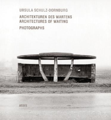 Architekturen Des Wartens/Architectures Of Waiting: Photographs: Bushaltestellen In Armenien, Bahnhofe der Hejaz Bahn In Saudi Arabien/Bus Stops In Ar 9783865602763