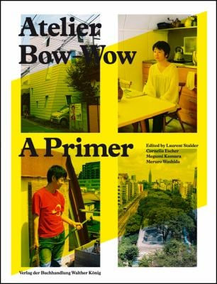 Atelier Bow-Wow: A Primer 9783863353025