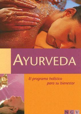 Ayurveda: El Programa Holistico Para su Bienestar 9783861460282