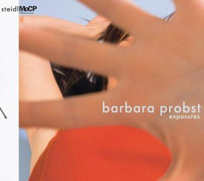 Barbara Probst Exposures 9783865213921