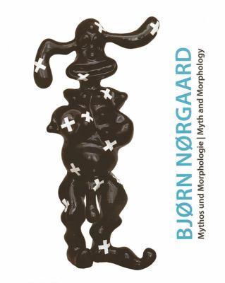 Bjorn Norgaard: Mythos Und Morphologie/Myth And Morphology 9783868320015