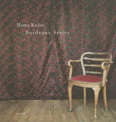 Mona Kuhn: Bordeaux Series/Serie Bordeaux 9783869303086