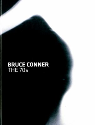 Bruce Conner: The 70s 9783869841601