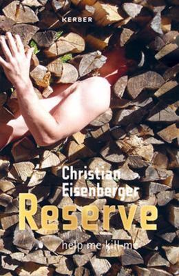 Christian Eisenberger: Reserve: Help Me Kill Me 9783866786608