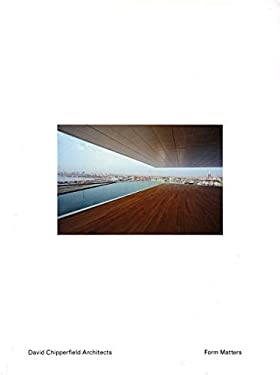 David Chipperfield: Form Matters 9783865606884