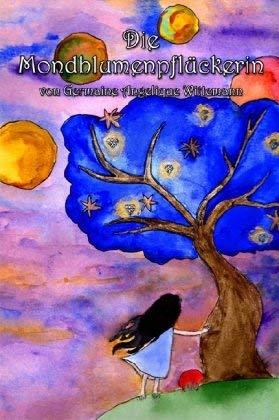 Die Mondblumenpflckerin - Germaine Wittemann