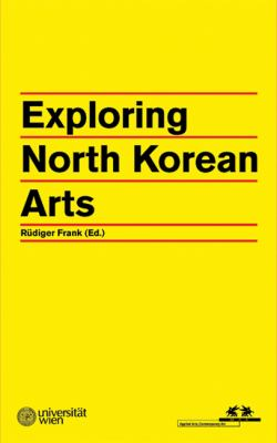 Exploring North Korean Arts 9783869842141