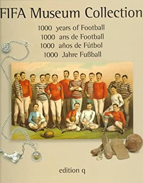 Fifa Museum Collection: 1000 Years of Football 9783861243250