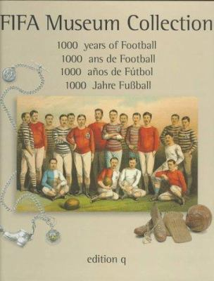 Fifa Museum Collection: 1000 Years of Football 9783861243359