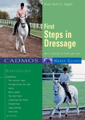 First Steps in Dressage: Basic Training for Horse and Rider 9783861279327