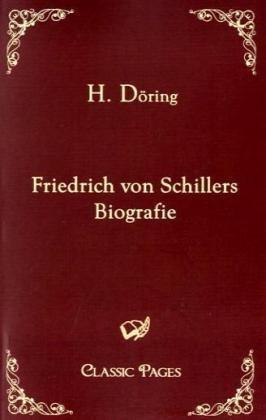 Friedrich Von Schillers Biografie 9783867411783