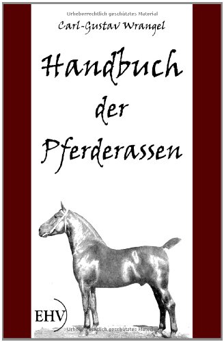 Handbuch Der Pferderassen 9783867416184