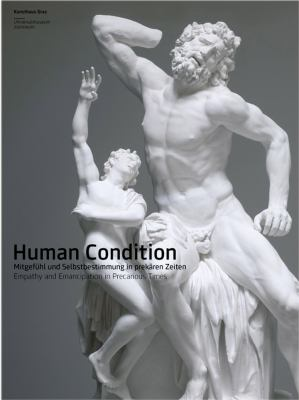 Human Condition: Mitgefuhl Und Selbstbestimmung in Prekaren Zeiten/Empathy and Emancipation in Precarious Times 9783865608451