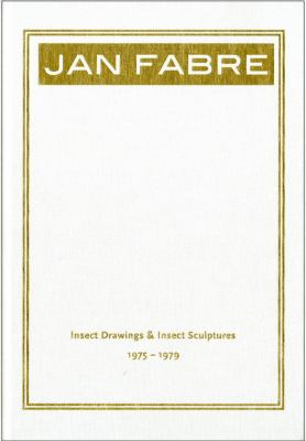 Jan Fabre: Insect Drawings & Insect Sculptures 1975-1979 9783866788534