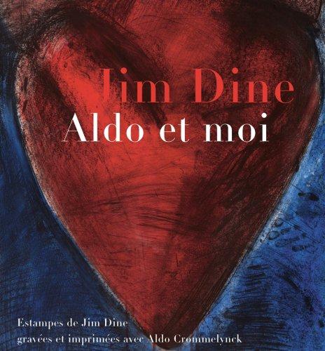 Jim Dine: Aldo Et Moi 9783865214614