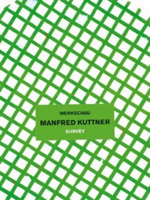 Manfred Kuttner: Werkschau 9783863354022