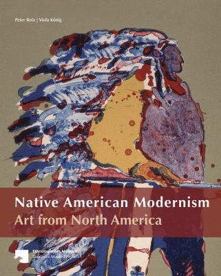 Native American Modernism: Art from North America 9783865687852