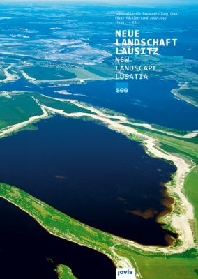 Neue Landschaft Lausitz/New Landscape Lusatia: Katalog 2010/Catalogue 2010