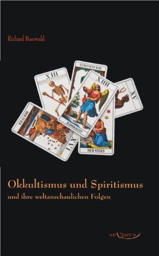 Okkultismus Und Spiritismus Und Ihre Weltanschaulichen Folgen 9783863471941