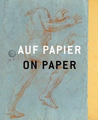 Auf Papier/On Paper: Von Raffael Bis Beuys, Von Rembrandt Bis Trockel. die Schonsten Zeichnungen Aus Dem Museum Kunst Palast./From Raphael 9783866782433
