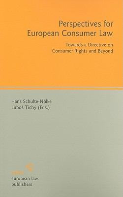 Perspectives for European Consumer Law: Towards a Directive on Consumer Rights and Beyond 9783866531314