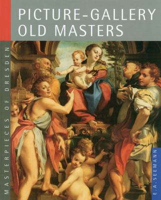 Picture-Gallery Old Masters: Masterpieces of Dresden 9783865020154