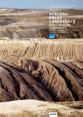 Bergbau Folge Landschaft/Post-Mining Landscape: Konferenzdokumentation--Conference Documentation 9783868590432