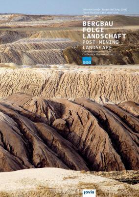 Bergbau Folge Landschaft/Post-Mining Landscape: Konferenzdokumentation--Conference Documentation