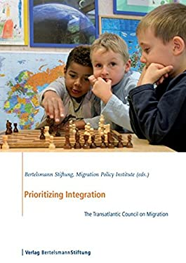 Prioritizing Integration: The Transatlantic Council on Migration 9783867930710
