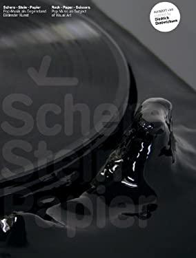 Schere-Stein-Papier/Rock-Paper-Scissors: Pop-Musik als Gegenstand Bildender Kunst/Pop Music as Subject of Visual Art 9783865606570