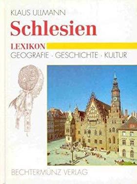 Schlesien - Lexikon: Geografie - Geschichte - Kultur