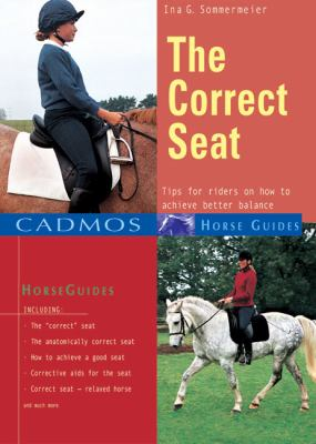 The Correct Seat: Tips for Riders on How to Achieve Better Balance 9783861279334