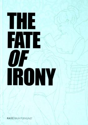 The Fate of Irony 9783866784291