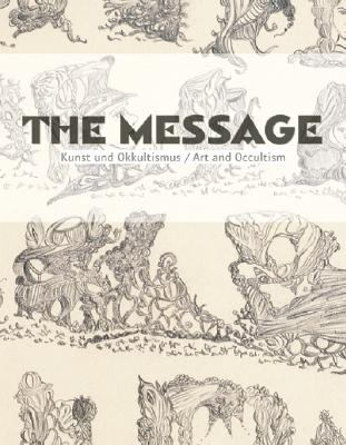 The Message: Kunst Und Okkultismus/Art And Occultism