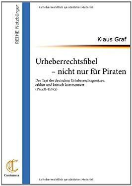Urheuber Rechtsfibel - Nicht Nur Fur Piraten 9783861990024
