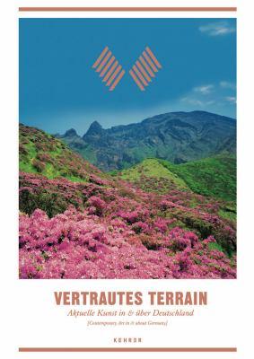 Vertrautes Terrain: Aktuelle Kunst In & Uber Deutschland/Contemporary Art In & About Germany) 9783868280647