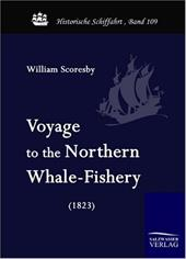 Voyage to the Nothern Whale-Fishery (1823)