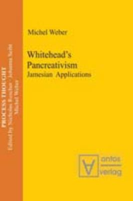 Whitehead's Pancreativism: Jamesian Applications 9783868381030