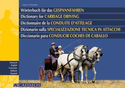 Worterbuch Fur das Gespannfahren/Dictionary For Carriage Driving/Dictionnaire de La Conduite D'Attelage/Dizionario Sulla Specializzazione Tecnica Degl 9783861274469