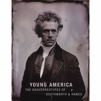 Young America: The Daguerreotypes of Southworth & Hawes 9783865210661