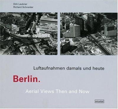 Berlin: Luftaufnahmnen Damals Und Heute 9783875849677