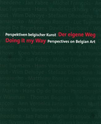 Doing It My Way: Perspectives on Belgian Art 9783879099542