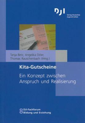 Kita-Gutscheine: Ein Konzept Zwischen Anspruch Und Realisierung 9783879664382