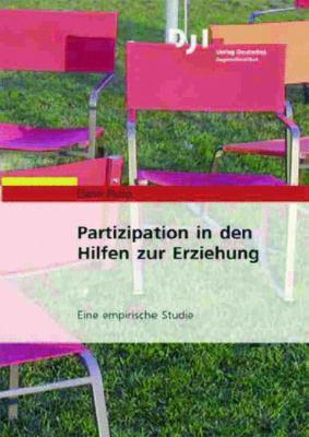Partizipation in Den Hilfen Zur Erziehung: Eine Empirische Studie
