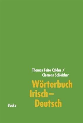Worterbuch Irisch-Deutsch: Mit Einem Deutsch-Irischen Wortindex 9783875481242