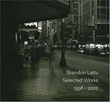 Brandon Lattu: Selected Works 1996-2002 9783883759173