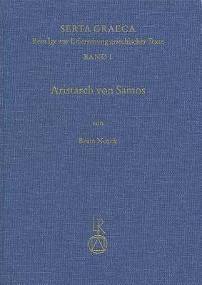 Aristarch Von Samos: Untersuchungen Zur Berlieferungsgeschichte Der Schrift Peri Megethon Kai Apostematon Heliou Kai Selenes 9783882265538