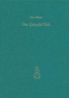 Der Zamyad Yast: Edition, Bersetzung, Kommentar 9783882266795