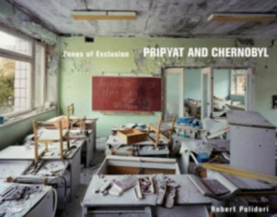 Zones of Exclusion: Pripyat and Chernobyl 9783882439212